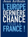 Imagette de la couverture - L'Europe : dernière chance pour la France