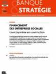 Financement des entreprises sociales : un écosystème en construction